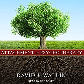 Attachment in Psychotherapy                   By:                                                                                                                                 David J. Wallin                               Narrated by:                                                                                                                                 Bob Souer                      Length: 15 hrs and 25 mins     89 ratings     Overall 4.6