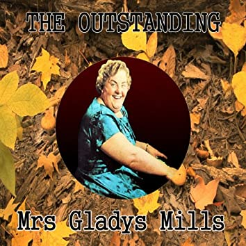 The Outstanding Mrs Gladys Mills