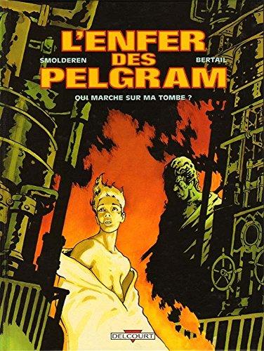L'Enfer des Pelgram, tome 1 : Qui marche sur ma tombe ?