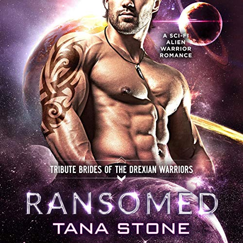 Ransomed: Tribute Brides of the Drexian Warriors, Book 4