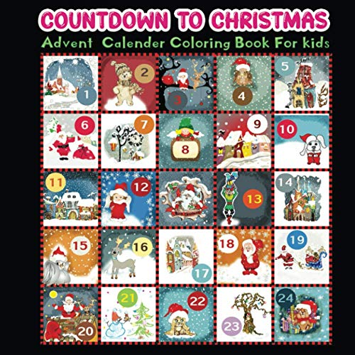 countdown to christmas advent calender coloring book for kids: 25 Numbered Christmas countdown coloring pages for kids and toddlers Perfect Christmas Gift or present For Children Ages 2-10