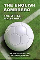 The English Sombrero: The Little White Ball Kindle Edition