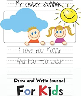 My Crazy Summer Journal for Kids: A Writing Practice Journal with Drawing Space (Educational Summer Workbook for Kids, K-3)