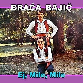 Ej , Mile , Mile