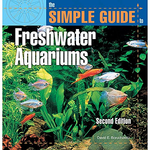 The Simple Guide to Fresh Water Aquariums