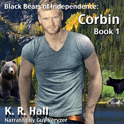 Black Bears of Independence: Corbin Audiobook By K R Hall cover art