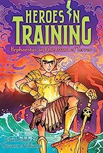 Hephaestus and the Island of Terror (Heroes in Training Book 10)