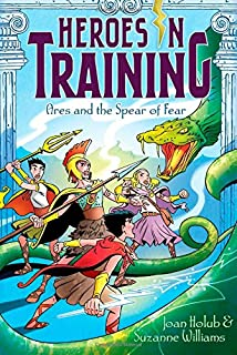 Ares and the Spear of Fear (7) (Heroes in Training)