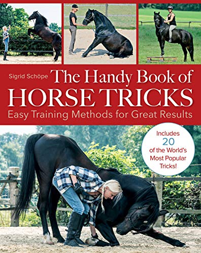 The Handy Book of Horse Tricks: Easy Training Methods for Great Results