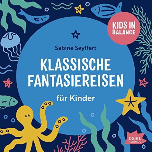 Klassische Fantasiereisen für Kinder: Kids in Balance