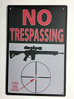 No Trespassing Rifle Cross Hairs. You are Here Funny Tin Sign Man Cave Decor First Amendment Sign TS151