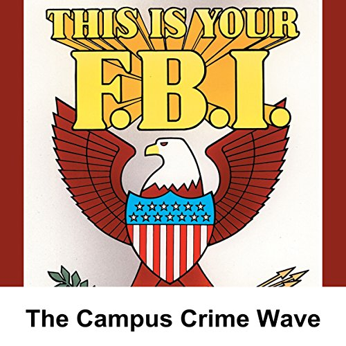 This Is Your FBI: The Campus Crime Wave audiobook cover art
