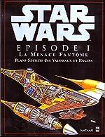 Star Wars, épisode 1 - La Menace fantôme, plans secrets des vaisseaux et de David West Reynolds