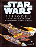 Star Wars, épisode 1 - La Menace fantôme, plans secrets des vaisseaux et