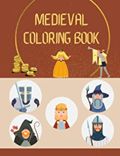 Medieval Coloring Book: Collection of Middle Ages History with Knights and Castles for Adults and Kids Relaxation and Stre...
