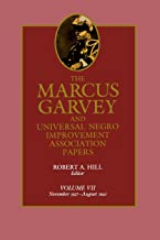 The Marcus Garvey and Universal Negro Improvement Association Papers, Vol. VII: November 1927-August 1940