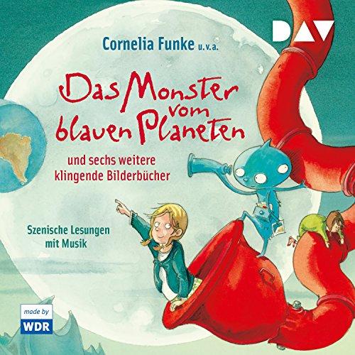 Das Monster vom blauen Planeten und sechs weitere klingende Bilderbücher audiobook cover art