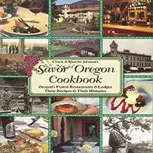 Chuck and Blanche Johnson's Savor Oregon Cookbook: Oregon's Finest Restaurants & Lodges Their Recipes & Their Histories