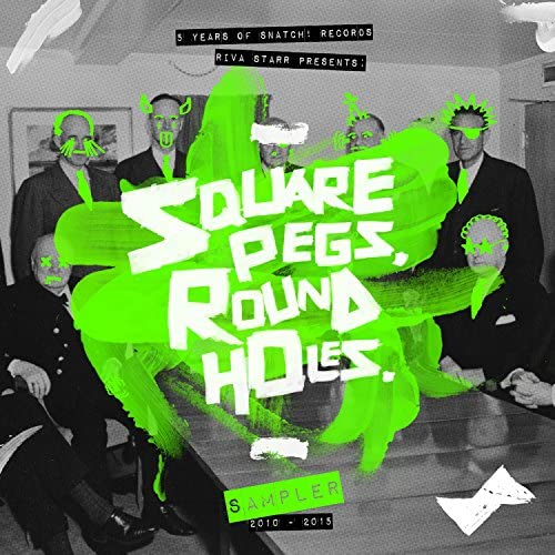 Riva Star Presents Square Pegs, Round Holes: 5 Years of Snatch! Records Sampler