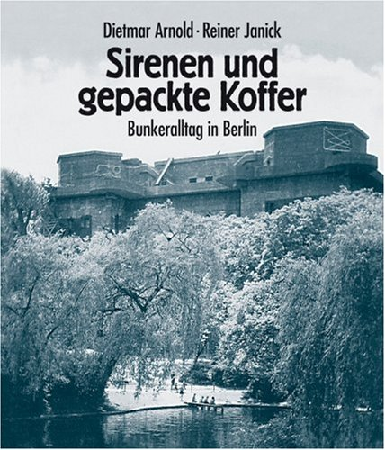 Sirenen und gepackte Koffer. Bunkeralltag in Berlin