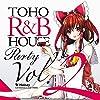 TOHO R&B HOUSE Party Vol.2