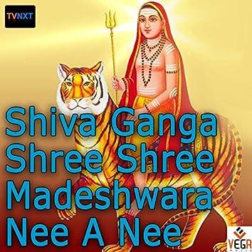 Shiva Ganga Shree Shree Madeshwara Nee A Nee