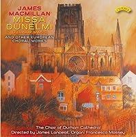 Macmillan: Missa Dunelmi & Other European Choral W