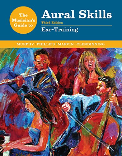 The Musician's Guide to Aural Skills: Ear-Training (Third Edition) (The Musician's Guide Series)
