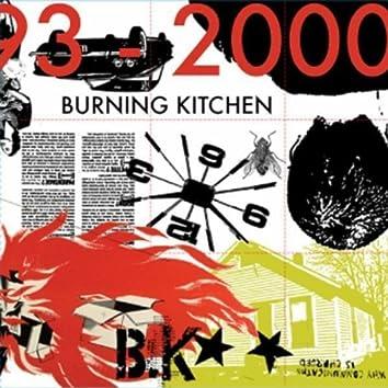 Burning Kitchen 1993-2000