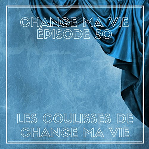 Les coulisses de Change ma vie cover art