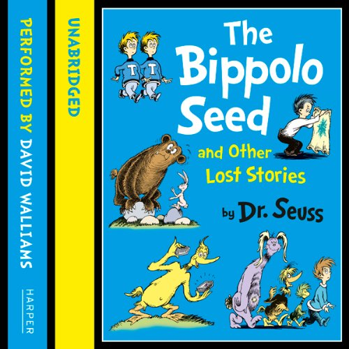 Dr Seuss - The Bippolo Seed and Other Lost Stories                   By:                                                                                                                                 Dr Seuss                               Narrated by:                                                                                                                                 David Walliams                      Length: 33 mins     43 ratings     Overall 4.3