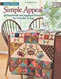 Simple Appeal: 14 Patchwork and Appliqué Projects for Everyday Living
