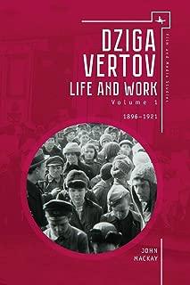Dziga Vertov: Life and Work (Volume 1: 1896–1921) (Film and Media Studies)