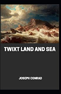 Twixt Land And Sea Annotated