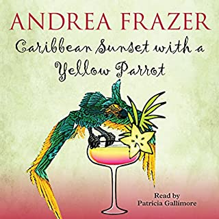 Caribbean Sunset with a Yellow Parrot                   By:                                                                                                                                 Andrea Frazer                               Narrated by:                                                                                                                                 Patricia Gallimore                      Length: 6 hrs and 51 mins     41 ratings     Overall 4.4