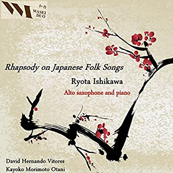 Ishikawa: Rhapsody on Japanese Folk Songs