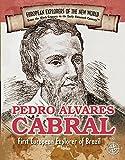 Pedro Alvares Cabral: First European Explorer of Brazil (Spotlight on Explorers and Colonization)