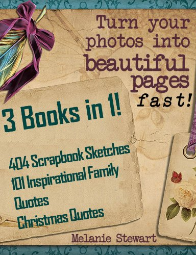 3 Books in 1! 404 Scrapbooking Sketches & 101 Inspirational Family Quotes & Christmas Quotes Combo (Beautiful Scrapbook Pages Fast 4) (English Edition)