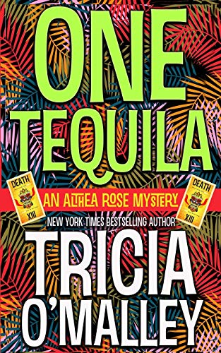 One Tequila: an Althea Rose Mystery (The Althea Rose series, Band 1)