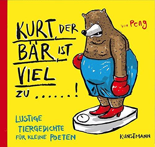 Kurt, der Bär, ist viel zu !