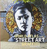 The World Atlas of Street Art and Graffiti (Hardback) Common - Quintessence Publishing (IL) - 01/01/2013