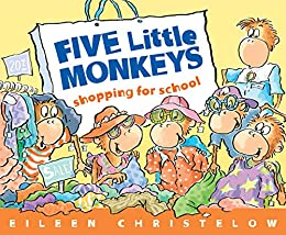 Five Little Monkeys Shopping for School (A Five Little Monkeys Story) by [Eileen Christelow]