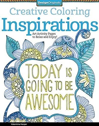 Creative Coloring Inspirations: Art Activity Pages to Relax and Enjoy! (Design Originals) 30 Motivating & Creative Art Activities on High-Quality, Extra-Thick Perforated Pages that Won't Bleed Through by Valentina Harper (1905-07-04)