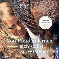 Von Pferden lernen, sich selbst zu verstehen Hörbuch