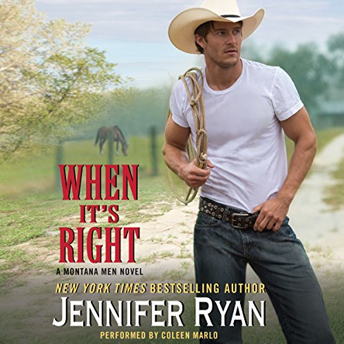 When It's Right     Montana Men, Book 2              By:                                                                                                                                 Jennifer Ryan                               Narrated by:                                                                                                                                 Coleen Marlo                      Length: 9 hrs and 47 mins     262 ratings     Overall 4.6