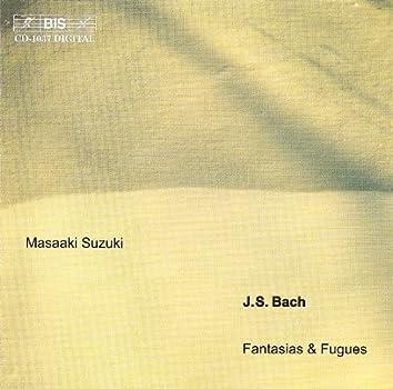 Bach, J.S.: Fantasias and Fugues