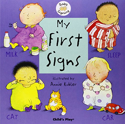 My First Signs: BSL (British Sign Language) (Baby Signing)