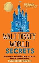 Walt Disney World Secrets: to the Magic Kingdom, Epcot, Disney's Hollywood Studios, and Disney's Animal Kingdom