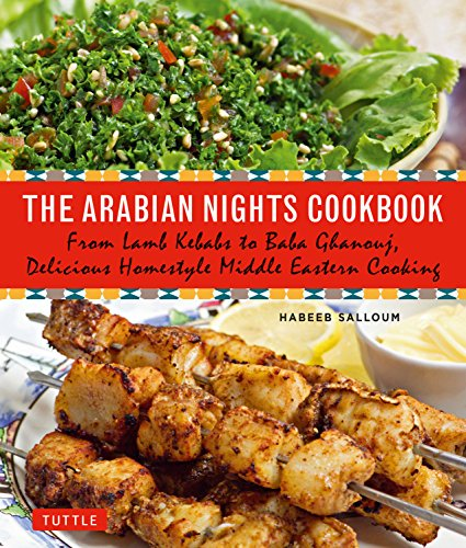 Compare Textbook Prices for The Arabian Nights Cookbook: From Lamb Kebabs to Baba Ghanouj, Delicious Homestyle Middle Eastern Cooking Reprint Edition ISBN 9780804846455 by Salloum, Habeeb