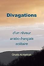Divagations d'un rêveur arabo-français solitaire